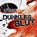 Dunkles Blut Hörbuch von Stuart MacBride Gesprochen von: Detlef Bierstedt