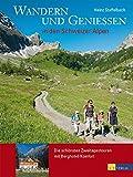 Wandern und Geniessen in den Schweizer Alpen - Sonderausgabe