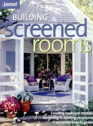 Cheap  Building Screened Rooms: Creating Backyard Retreats, Screening in Existing Structures, A Complete..