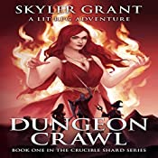 Dungeon Crawl: The Crucible Shard, Book 1 | Skyler Grant
