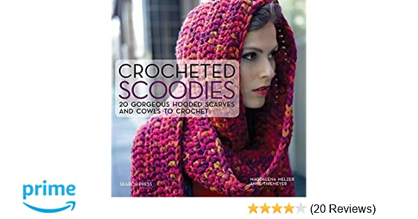 Crocheted Scoodies 20 Gorgeous Hooded Scarves And Cowls To Crochet