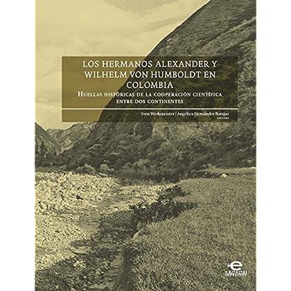 Los hermanos Alexander y Wilhelm von Humboldt en Colombia: Huellas históricas de la cooperación científica entre dos continentes