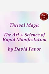Thrival Magic - The Art + Science of Rapid Manifestation Kindle Edition