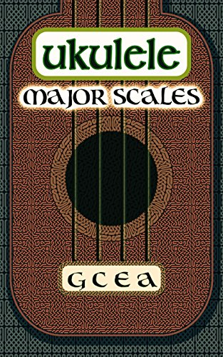 UKULELE  Major Scales (UKULELE SCALES Book 1) ()