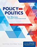 Policy and Politics for Nurses and Other Health Professionals, Second EditionaIncludes Navigate 2 Advantage Access