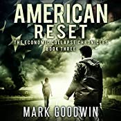 American Reset: Book Three of the Economic Collapse Chronicles, Volume 3 | Mark Goodwin