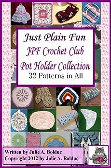 JPF Crochet Club Potholders Collection by [Bolduc, Julie A]