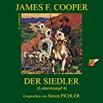 Die Siedler (Lederstrumpf 4) | James Fenimore Cooper