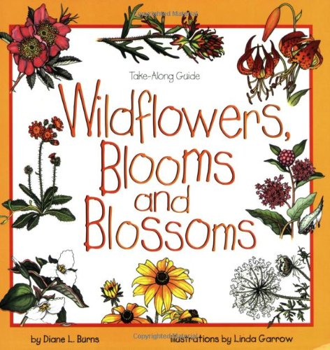 Wildflowers, Blooms & Blossoms (Take Along