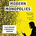 Modern Monopolies: What It Takes to Dominate the 21st Century Economy Audiobook by Nicholas L. Johnson, Alex Moazed Narrated by Jonathan Yen