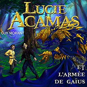Lucie Acamas et l'armée de Gaïus (Lucie Acamas 3) | Livre audio