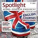 Spotlight Audio - English courses, how to choose. 11/2015: Englisch lernen Audio - Den passenden Englischkurs finden Hörbuch von  div. Gesprochen von:  div.