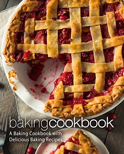 Baking Cookbook: A Baking Cookbook with Delicious Baking Recipes by [Press, BookSumo]