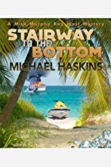 Stairway to the Bottom: A Mick Murphy Key West Mystery (A Mick Murphy Key West Series Book 5) Kindle Edition