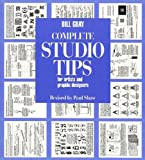 Complete Studio Tips for Artists and Graphic Designers, Bill Gray, 039373000X