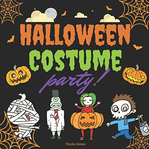 Halloween Costume Party!: A Fun Rhyming Halloween Story for Kids -