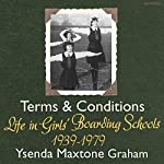 Terms and Conditions: Life in Girls' Boarding Schools, 1939-1979 | Ysenda Maxtone Graham