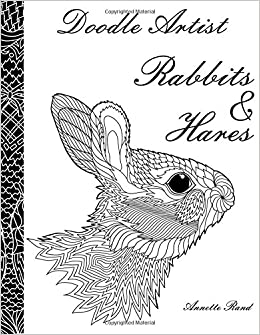 amazoncom doodle artist rabbits hares a colouring book for grown ups 9781519452634 annette rand books - Coloring Book For Grown Ups