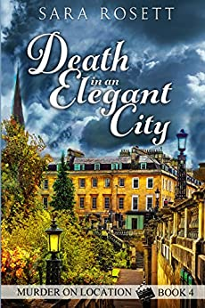 Death in an Elegant City (Murder on Location Book 4) - Kindle edition by Sara Rosett. Mystery