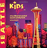 DEL-Kids Go! Seattle: A Fun-Filled, Fact-Packed Travel and Activity Book