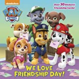 We Love Friendship Day! (PAW Patrol) (Pictureback(R))