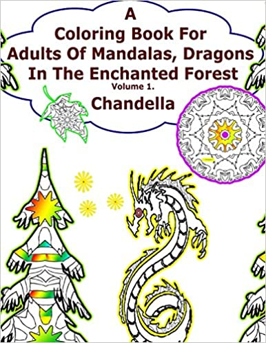 Amazon A Coloring Book For Adults Of Mandalas Dragons In The Enchanted Forest Vol1 An Adult Featuring