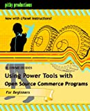 Showme Guides Using Power Tools With Open Source Commerce Programs: Including Oscommerce, Cre Loaded, Magento, Zen Cart, Oscmax, Cube Cart, And More