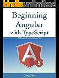Beginning Angular with Typescript (updated to Angular 5)
