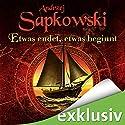 Etwas endet, etwas beginnt Hörbuch von Andrzej Sapkowski Gesprochen von: Oliver Siebeck