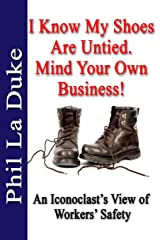 I Know My Shoes Are Untied.: Mind Your Own Business! Paperback