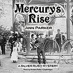 Mercury's Rise: The Silver Rush Mysteries, Book 4 | Ann Parker