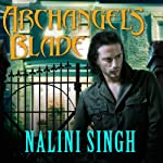 Archangel's Blade: The Guild Hunter Series, Book 4 | Nalini Singh