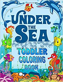 under the sea toddler coloring book ocean coloring book for toddlers preschoolers with cute sea creatures toddler coloring books volume 1 kids - Toddler Coloring Book
