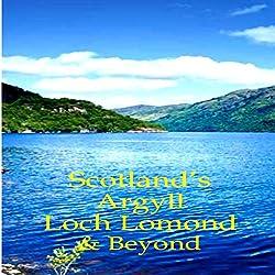 Scotland's Argyll, Loch Lomond, & Beyond