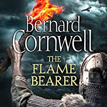 The Flame Bearer: The Last Kingdom Series, Book 10 Audiobook by Bernard Cornwell Narrated by Matt Bates