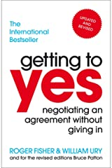 Getting to Yes: Negotiating an agreement without giving in Kindle Edition