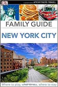 Family guide new york city dk eyewitness travel family for New york city tours for families