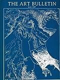 img - for Art Bulletin : Piero Della Francesca & Linear Perspective; Duke of Alcala; Corbusier, Choisy & French Hellenism; Masson's Pasiphae; Italian Renaissnce Art book / textbook / text book