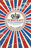 Democracy at the Crossroads, Craig S. Barnes, 1555917267