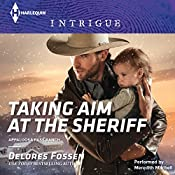 Taking Aim at the Sheriff: Appaloosa Pass Ranch, Book 2 | Delores Fossen