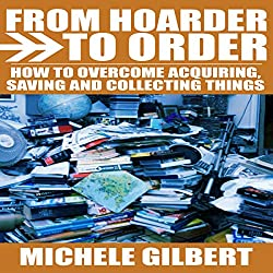 From Hoarder to Order