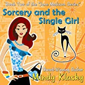 Sorcery and the Single Girl: The Jane Madison Series, Volume 2 | Mindy Klasky