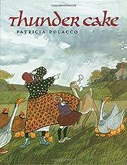 Thunder Cake – tekijä: Patricia Polacco