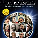 Great Peacemakers: True Stories from Around the World Audiobook by Ken Beller, Heather Chase Narrated by Keith Boscher