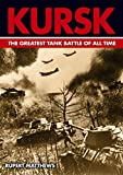 Kursk: The World s Greatest Tank Battle