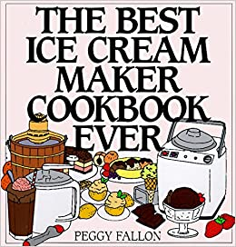buy the best ice cream maker cookbook ever book online at low prices