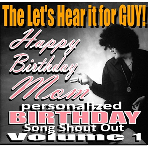 Song Birthday Personalized Happy (Happy Birthday Mom Personalized Birthday Song Shout Out, Vol. 1)