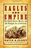 Eagles and Empire, David A. Clary, 0553806521