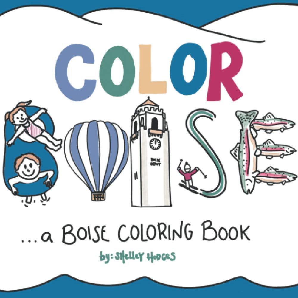 Color Boise A Boise Coloring Book Hodges Shelley Scarbrough 9798616516299 Amazon Com Books