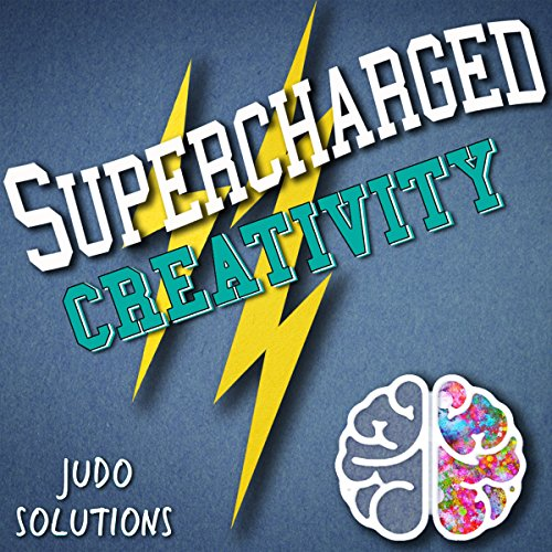 Supercharged Creativity: Unleashing Your Inner Creative!: Supercharged Productivity Series, Book 1